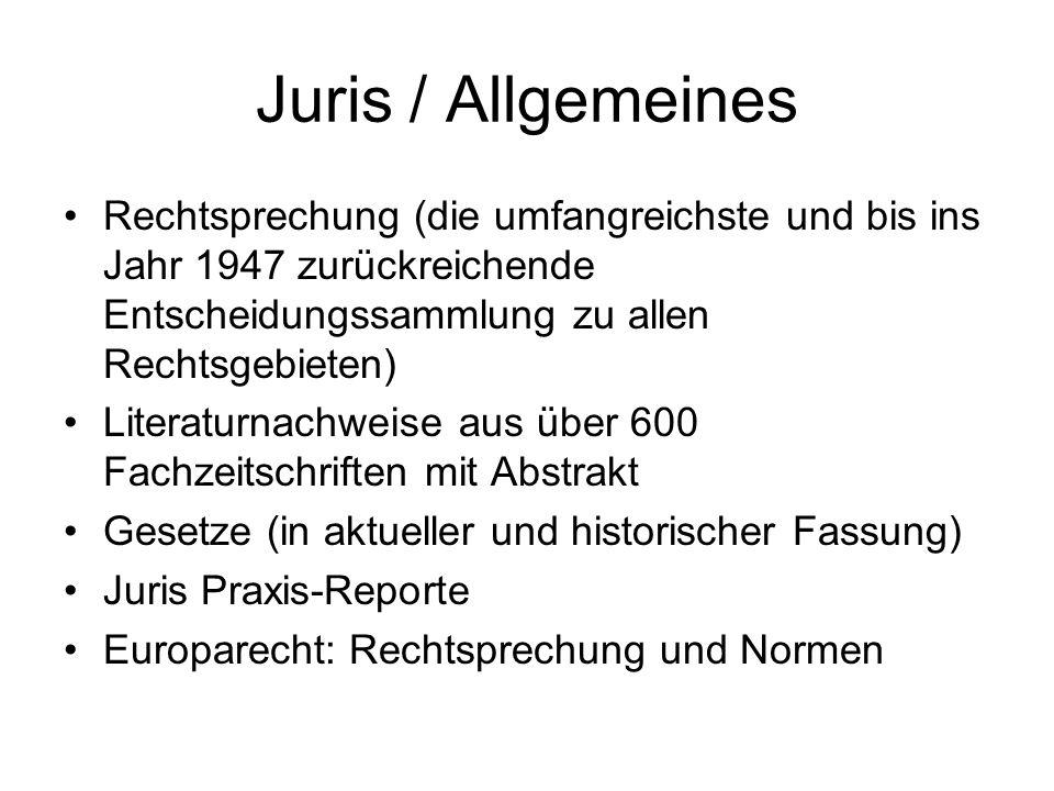Juris / EU-Recht Juris bietet kein fachliches Browsing mehr an (im Gegensatz zur früheren Version, wo eine Navigation angeboten wurde) Europarechtliche Normen können nur über die einfache oder erweiterte Suche gefunden werden Es kann jedoch ein Rechtsgebiet gewählt werden, um dort z.B.