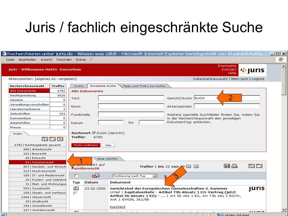 Juris / Suche Ansonsten muss bei Juris mit der Verfeinerung der Schnellsuche gearbeitet werden.