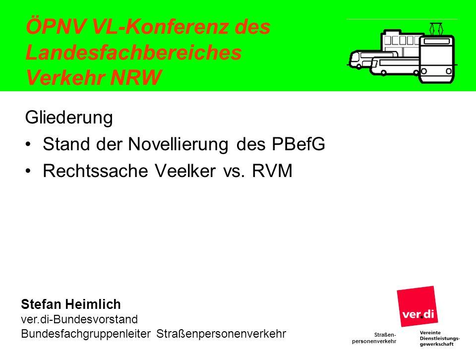 Straßen- personenverkehr ÖPNV VL-Konferenz des Landesfachbereiches Verkehr NRW Stefan Heimlich ver.di-Bundesvorstand Bundesfachgruppenleiter Straßenpe