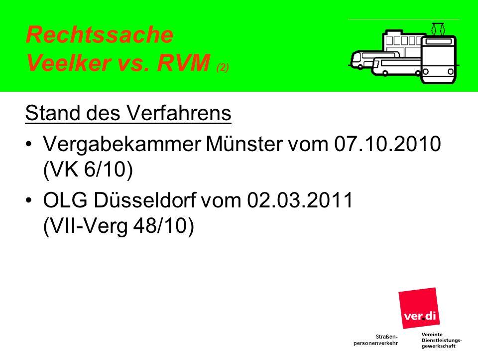 Straßen- personenverkehr Rechtssache Veelker vs. RVM (2) Stand des Verfahrens Vergabekammer Münster vom 07.10.2010 (VK 6/10) OLG Düsseldorf vom 02.03.