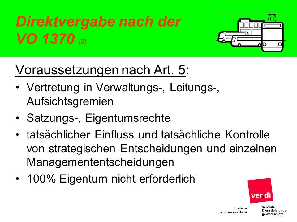 Straßen- personenverkehr Direktvergabe nach der VO 1370 (2) Voraussetzungen nach Art. 5: Vertretung in Verwaltungs-, Leitungs-, Aufsichtsgremien Satzu