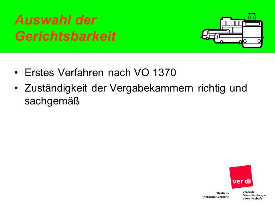 Straßen- personenverkehr Auswahl der Gerichtsbarkeit Erstes Verfahren nach VO 1370 Zuständigkeit der Vergabekammern richtig und sachgemäß