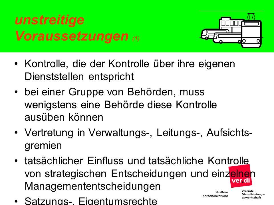 Straßen- personenverkehr unstreitige Voraussetzungen (1) Kontrolle, die der Kontrolle über ihre eigenen Dienststellen entspricht bei einer Gruppe von