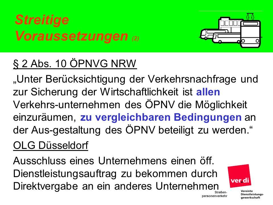 Straßen- personenverkehr Streitige Voraussetzungen (2) § 2 Abs. 10 ÖPNVG NRW Unter Berücksichtigung der Verkehrsnachfrage und zur Sicherung der Wirtsc