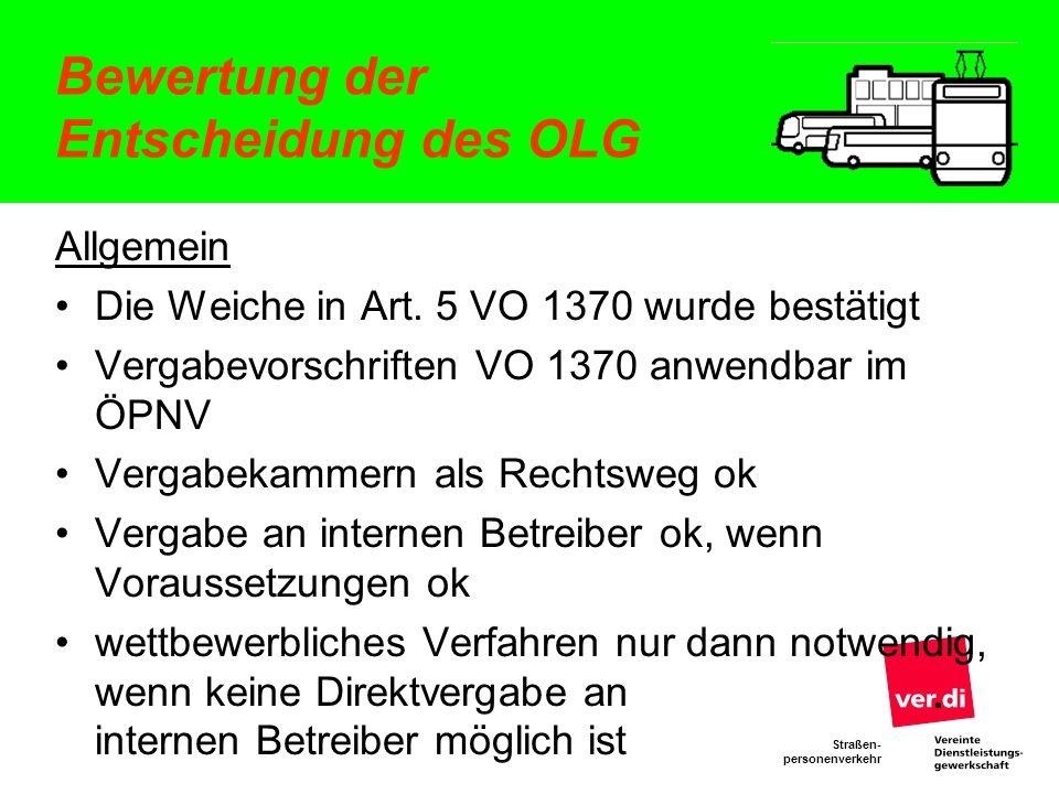 Straßen- personenverkehr Bewertung der Entscheidung des OLG Allgemein Die Weiche in Art. 5 VO 1370 wurde bestätigt Vergabevorschriften VO 1370 anwendb