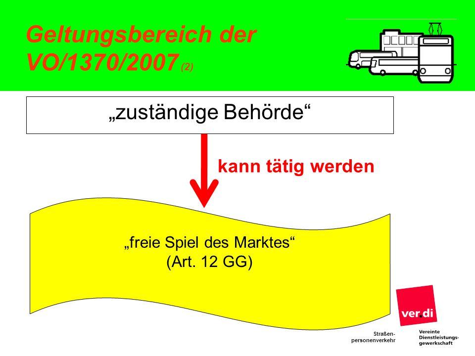 Straßen- personenverkehr Geltungsbereich der VO/1370/2007 (2) zuständige Behörde freie Spiel des Marktes (Art. 12 GG) kann tätig werden