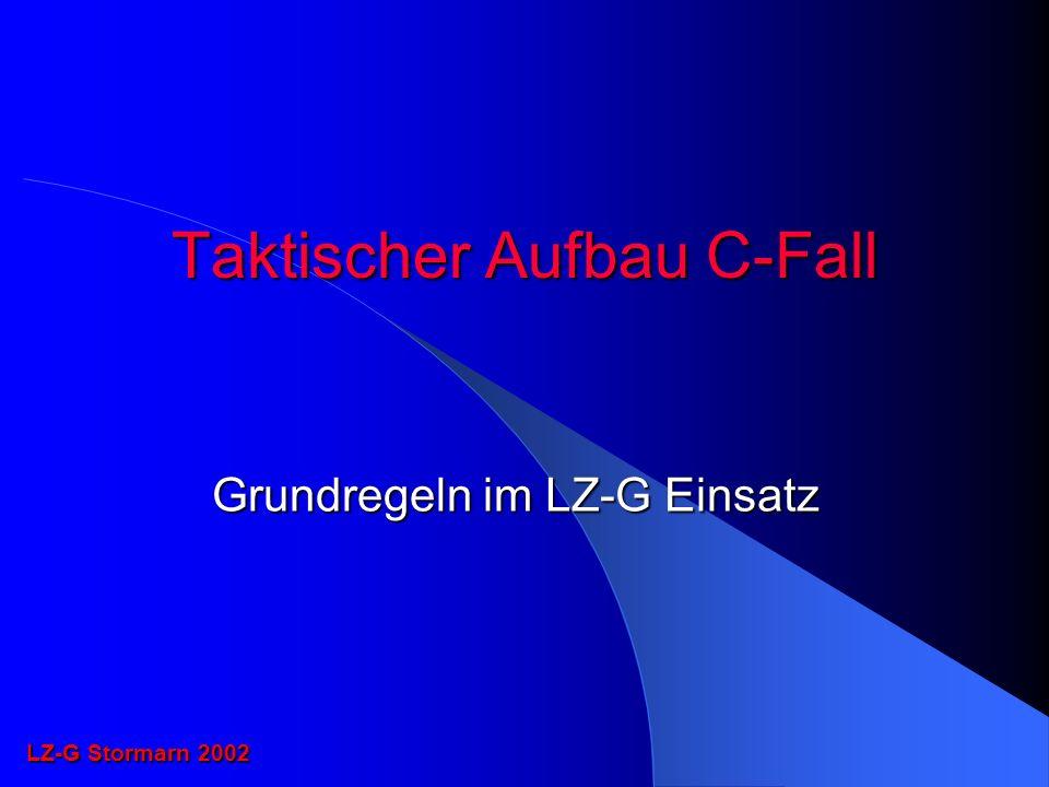 Taktischer Aufbau C-Fall Grundregeln im LZ-G Einsatz LZ-G Stormarn 2002