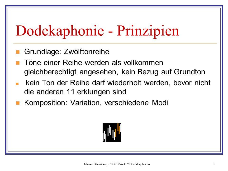 Maren Steinkamp // GK Musik // Dodekaphonie3 Dodekaphonie - Prinzipien Grundlage: Zwölftonreihe Töne einer Reihe werden als vollkommen gleichberechtig