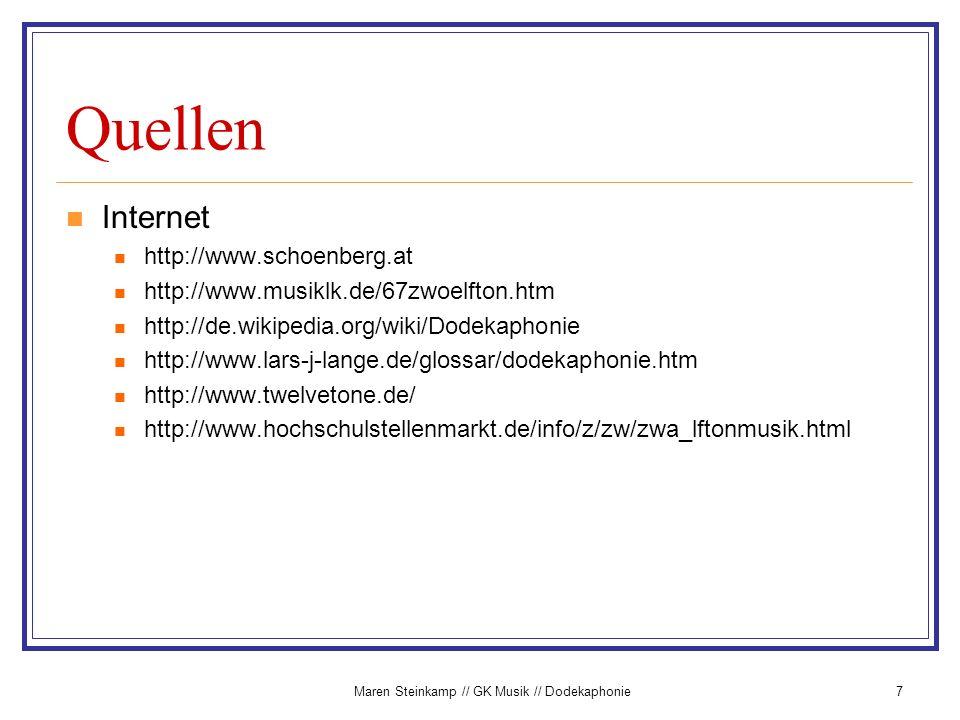 Maren Steinkamp // GK Musik // Dodekaphonie7 Quellen Internet http://www.schoenberg.at http://www.musiklk.de/67zwoelfton.htm http://de.wikipedia.org/w