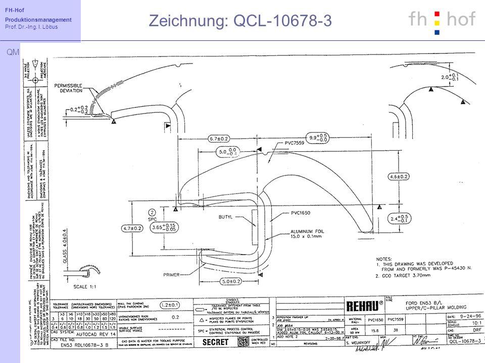 FH-Hof Produktionsmanagement Prof. Dr.-Ing. I. Löbus QM Zeichnung: QCL-10678-3