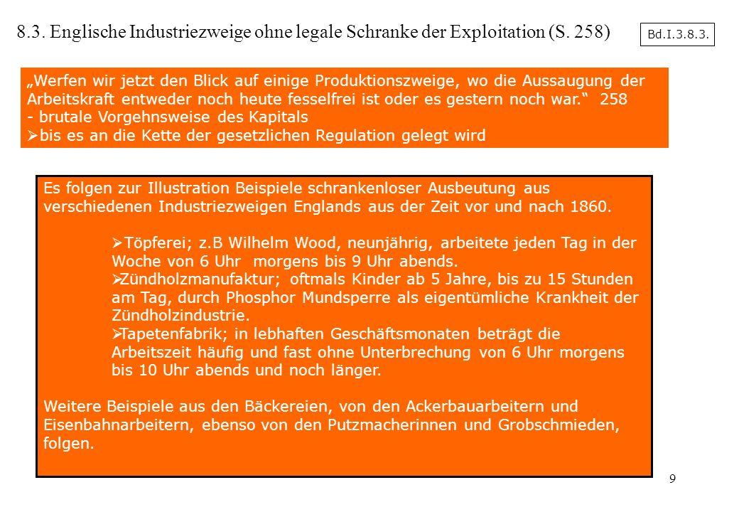 9 8.3. Englische Industriezweige ohne legale Schranke der Exploitation (S. 258) Es folgen zur Illustration Beispiele schrankenloser Ausbeutung aus ver