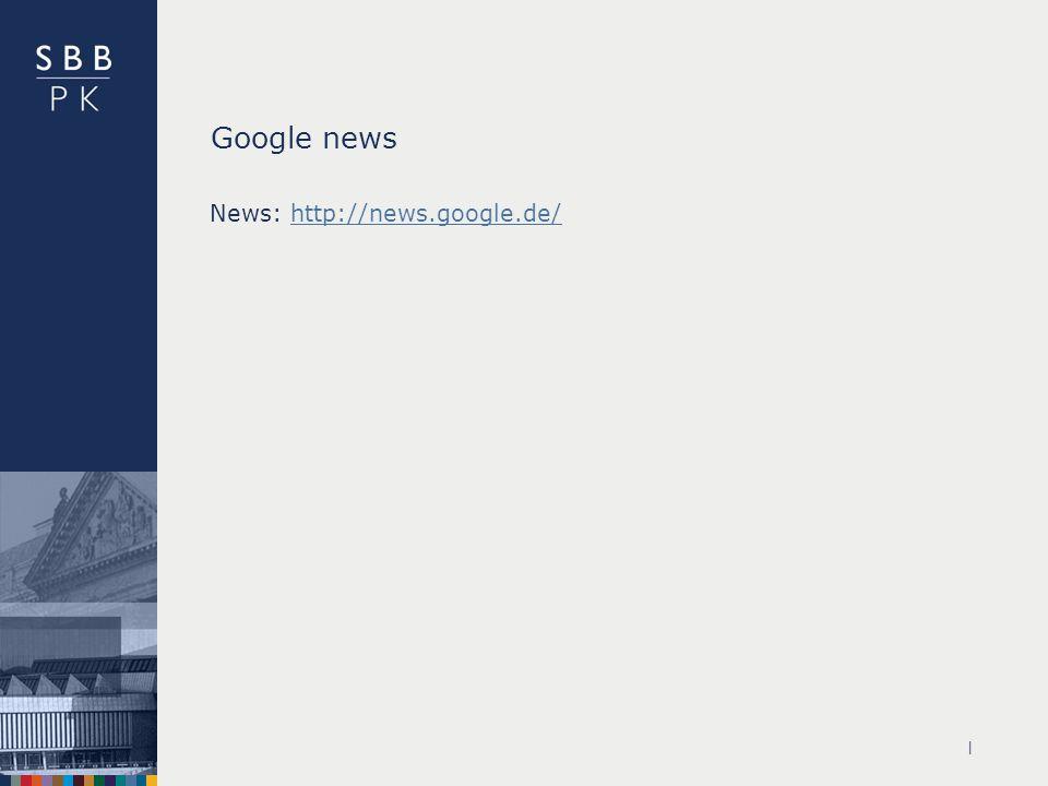 | Google news News: http://news.google.de/http://news.google.de/