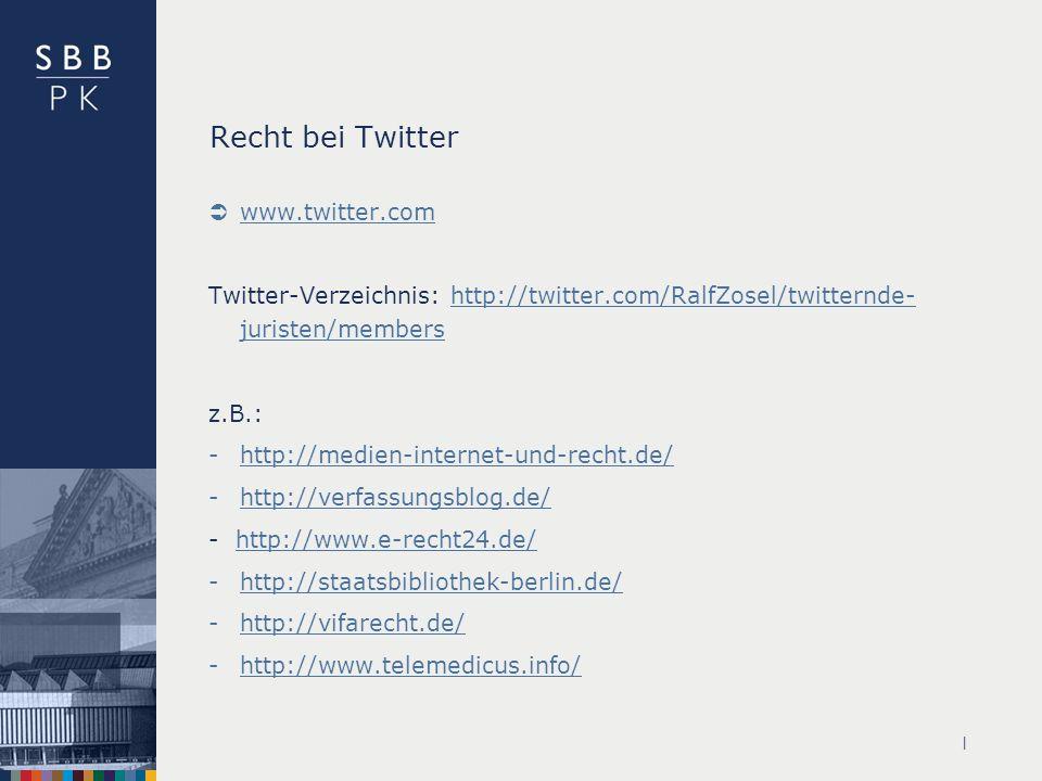 | Recht bei Twitter www.twitter.com Twitter-Verzeichnis: http://twitter.com/RalfZosel/twitternde- juristen/membershttp://twitter.com/RalfZosel/twitternde- juristen/members z.B.: -http://medien-internet-und-recht.de/http://medien-internet-und-recht.de/ -http://verfassungsblog.de/http://verfassungsblog.de/ - http://www.e-recht24.de/http://www.e-recht24.de/ -http://staatsbibliothek-berlin.de/http://staatsbibliothek-berlin.de/ -http://vifarecht.de/http://vifarecht.de/ -http://www.telemedicus.info/http://www.telemedicus.info/