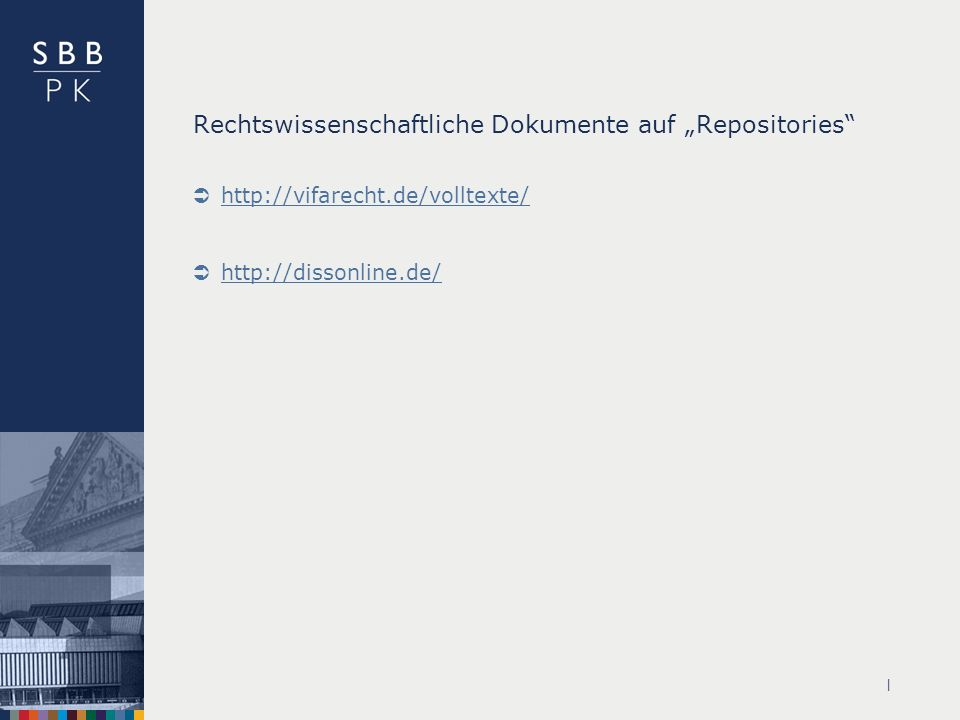 | Rechtswissenschaftliche Dokumente auf Repositories http://vifarecht.de/volltexte/ http://dissonline.de/