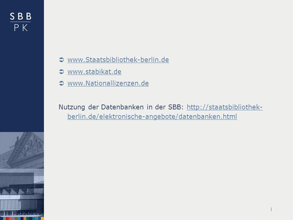 | www.Staatsbibliothek-berlin.de www.stabikat.de www.Nationallizenzen.de Nutzung der Datenbanken in der SBB: http://staatsbibliothek- berlin.de/elektronische-angebote/datenbanken.htmlhttp://staatsbibliothek- berlin.de/elektronische-angebote/datenbanken.html