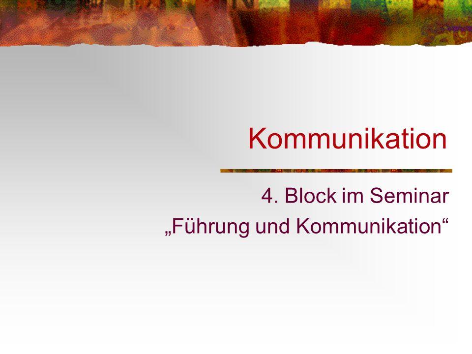 Kommunikation 4. Block im Seminar Führung und Kommunikation