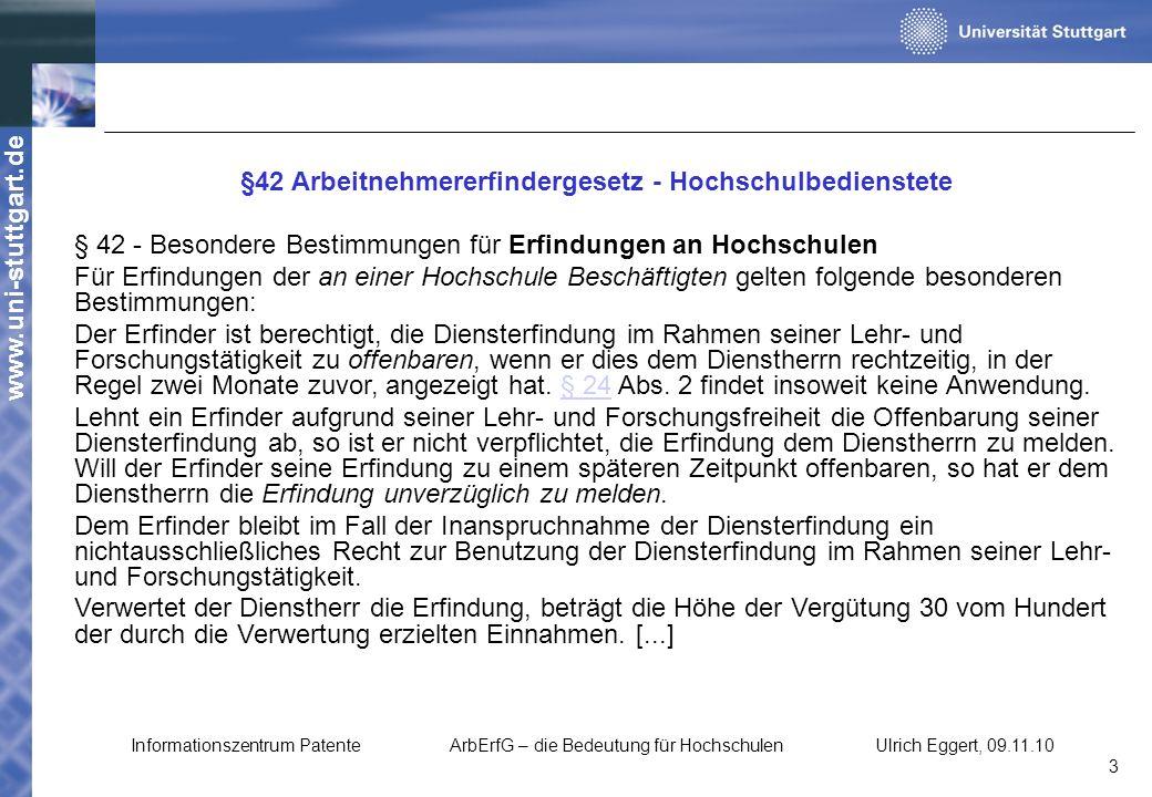 www.uni-stuttgart.de §42 Arbeitnehmererfindergesetz - Hochschulbedienstete § 42 - Besondere Bestimmungen für Erfindungen an Hochschulen Für Erfindunge