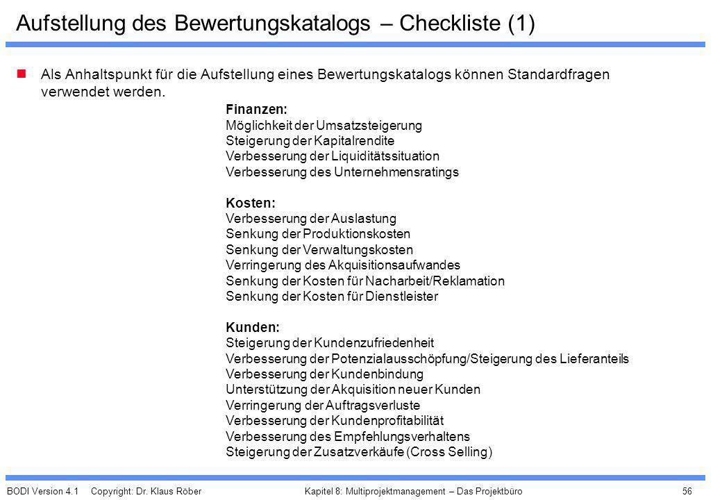 BODI Version 4.1 Copyright: Dr. Klaus Röber 56 Kapitel 8: Multiprojektmanagement – Das Projektbüro Aufstellung des Bewertungskatalogs – Checkliste (1)