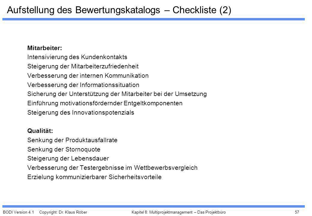 BODI Version 4.1 Copyright: Dr. Klaus Röber 57 Kapitel 8: Multiprojektmanagement – Das Projektbüro Aufstellung des Bewertungskatalogs – Checkliste (2)