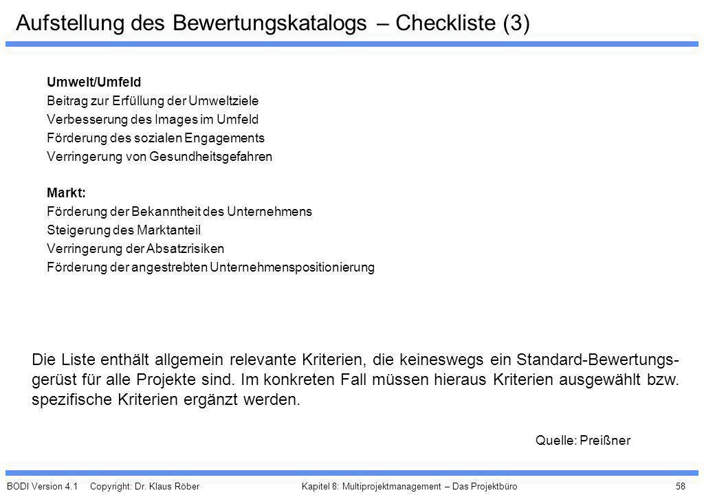 BODI Version 4.1 Copyright: Dr. Klaus Röber 58 Kapitel 8: Multiprojektmanagement – Das Projektbüro Aufstellung des Bewertungskatalogs – Checkliste (3)