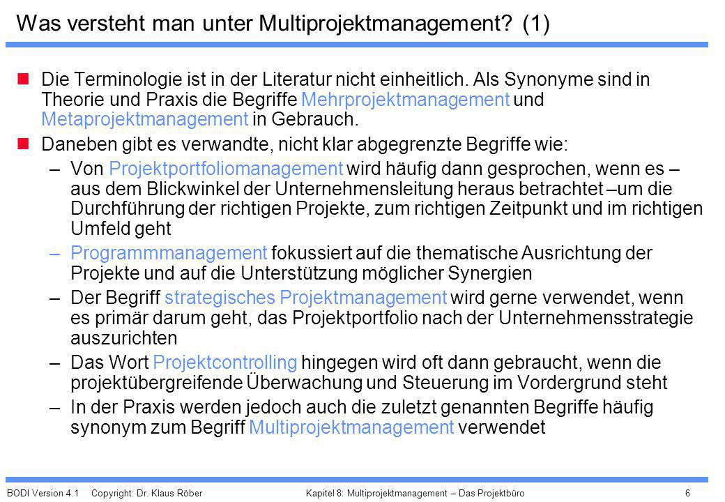 BODI Version 4.1 Copyright: Dr. Klaus Röber 6 Kapitel 8: Multiprojektmanagement – Das Projektbüro Was versteht man unter Multiprojektmanagement? (1) D