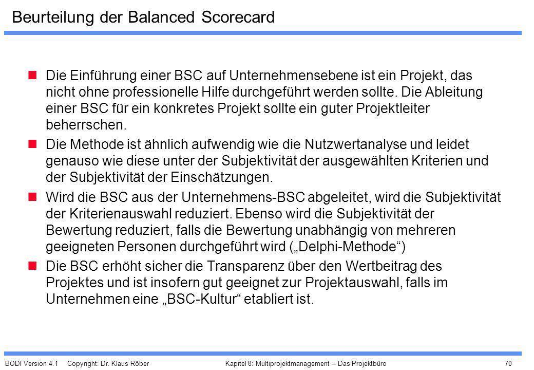 BODI Version 4.1 Copyright: Dr. Klaus Röber 70 Kapitel 8: Multiprojektmanagement – Das Projektbüro Beurteilung der Balanced Scorecard Die Einführung e