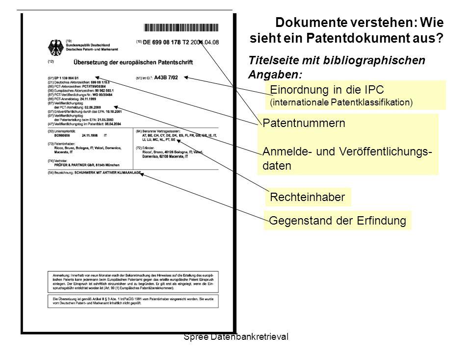 04.01.2014 Spree Datenbankretrieval Dokumente verstehen: Wie sieht ein Patentdokument aus? Titelseite mit bibliographischen Angaben: Gegenstand der Er
