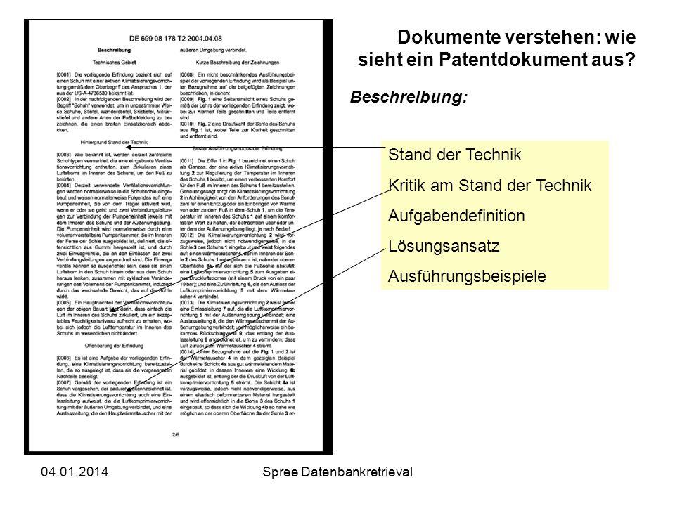 04.01.2014Spree Datenbankretrieval Dokumente verstehen: wie sieht ein Patentdokument aus? Beschreibung: Stand der Technik Kritik am Stand der Technik