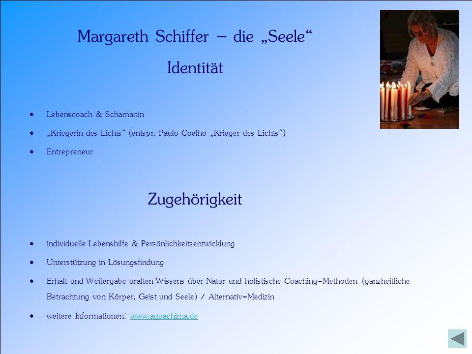 Margareth Schiffer – die Seele Identität Lebenscoach & Schamanin Kriegerin des Lichts (entspr. Paulo Coelho Krieger des Lichts) Entrepreneur Zugehörig