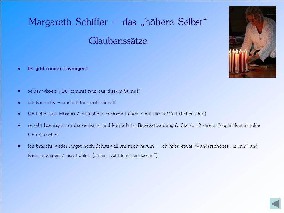 Margareth Schiffer – das höhere Selbst Werte Respekt & Liebe Vertrauenswürdigkeit Wertschätzung anderer, der eigenen Person und der eigenen Fähigkeiten & Ergebnisse Offenheit & Abgrenzung in Ausgewogenheit und Harmonie