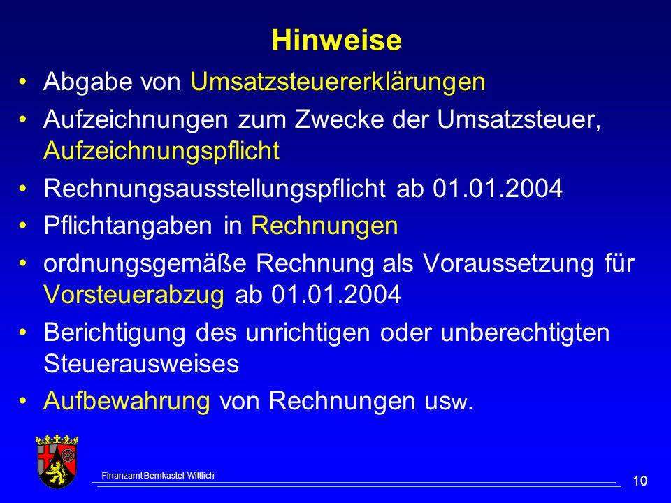 Finanzamt Bernkastel-Wittlich 10 Hinweise Abgabe von Umsatzsteuererklärungen Aufzeichnungen zum Zwecke der Umsatzsteuer, Aufzeichnungspflicht Rechnung