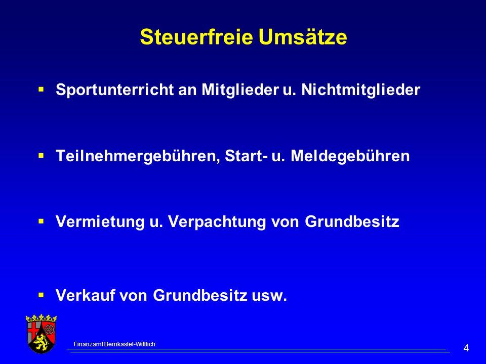Finanzamt Bernkastel-Wittlich 4 Steuerfreie Umsätze Sportunterricht an Mitglieder u. Nichtmitglieder Teilnehmergebühren, Start- u. Meldegebühren Vermi