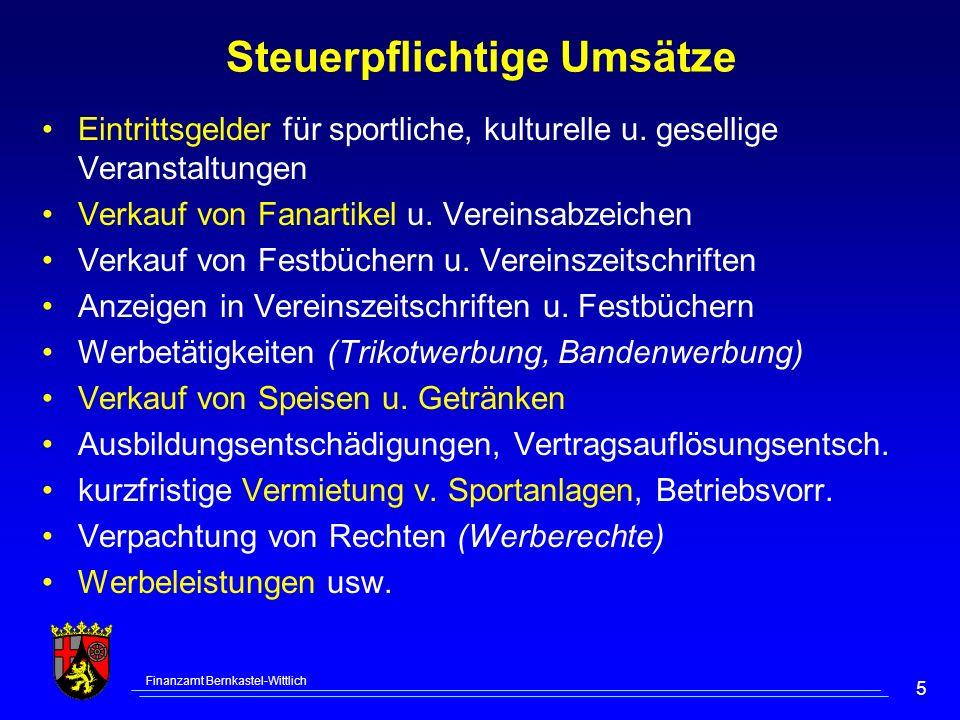 Finanzamt Bernkastel-Wittlich 5 Steuerpflichtige Umsätze Eintrittsgelder für sportliche, kulturelle u. gesellige Veranstaltungen Verkauf von Fanartike