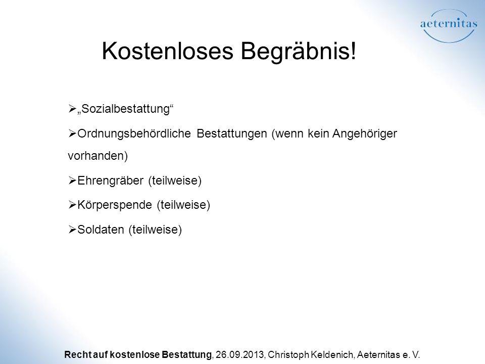 Recht auf kostenlose Bestattung, 26.09.2013, Christoph Keldenich, Aeternitas e. V. Kostenloses Begräbnis! Sozialbestattung Ordnungsbehördliche Bestatt