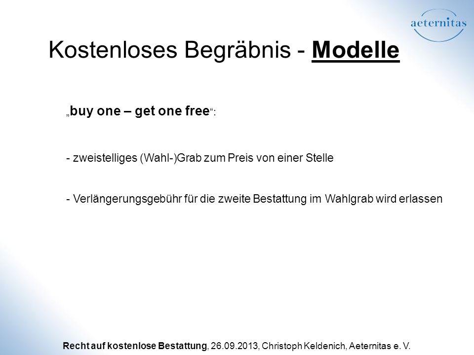 Recht auf kostenlose Bestattung, 26.09.2013, Christoph Keldenich, Aeternitas e. V. Kostenloses Begräbnis - Modelle buy one – get one free : - zweistel