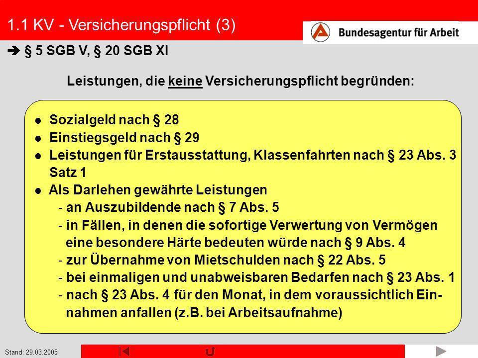 Stand: 29.03.2005 1.3 Bemessungsgrundlagen und Beitragssätze (1) § 232 a Abs.1 S.1 Nr.