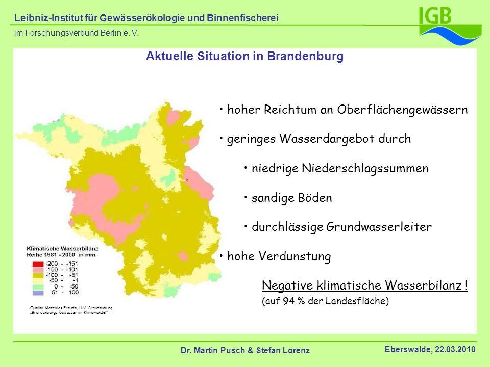 Aktuelle Situation in Brandenburg Dr. Martin Pusch & Stefan Lorenz Eberswalde, 22.03.2010 im Forschungsverbund Berlin e. V. Leibniz-Institut für Gewäs