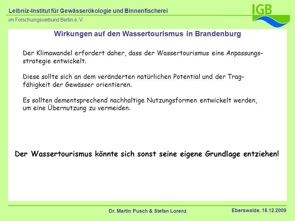 Wirkungen auf den Wassertourismus in Brandenburg Der Klimawandel erfordert daher, dass der Wassertourismus eine Anpassungs- strategie entwickelt. Dies