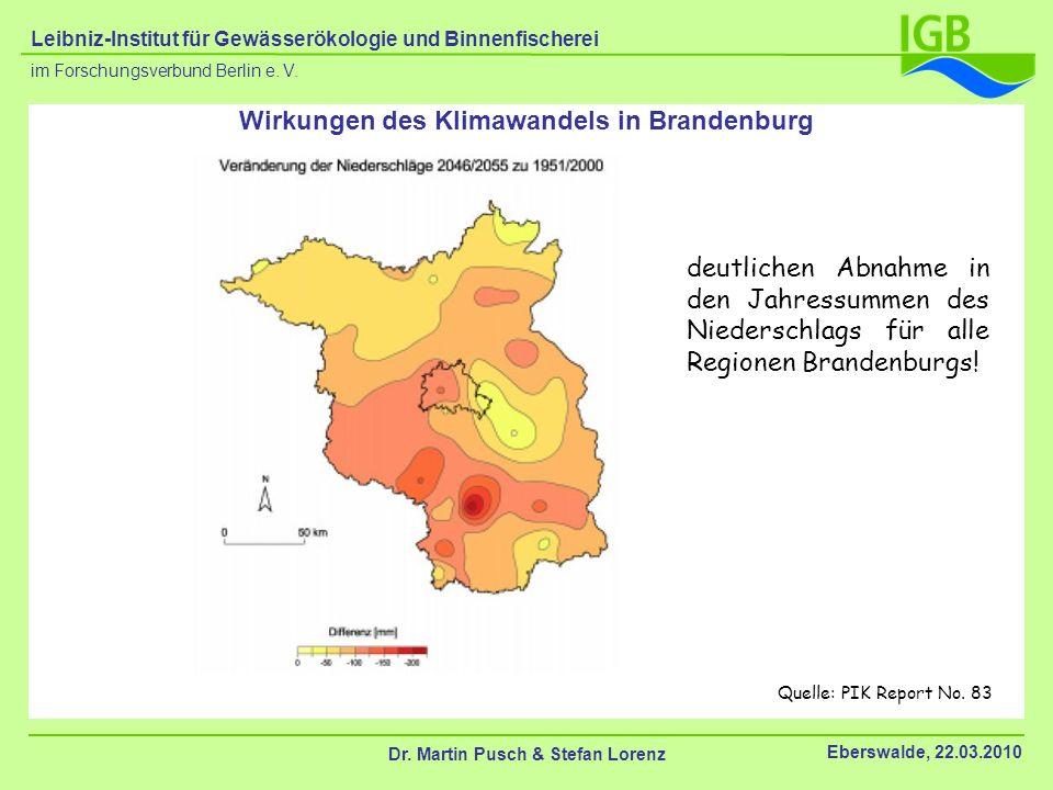 deutlichen Abnahme in den Jahressummen des Niederschlags für alle Regionen Brandenburgs! Wirkungen des Klimawandels in Brandenburg Quelle: PIK Report