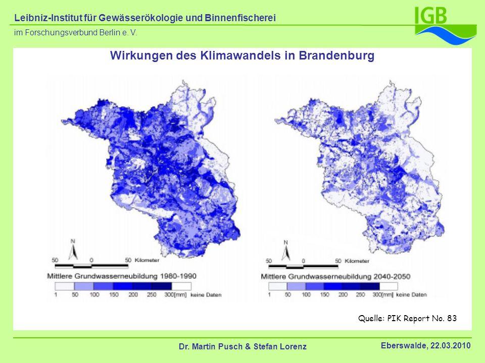 Wirkungen des Klimawandels in Brandenburg Dr. Martin Pusch & Stefan Lorenz Eberswalde, 22.03.2010 im Forschungsverbund Berlin e. V. Leibniz-Institut f