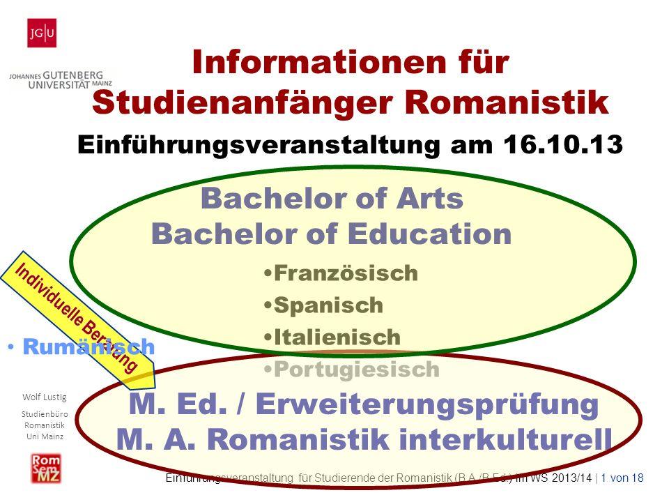 Wolf Lustig Studienbüro Romanistik Uni Mainz Einführungsveranstaltung für Studierende der Romanistik (B.A./B.Ed.) im WS 2013/14 | 1 von 18 Information
