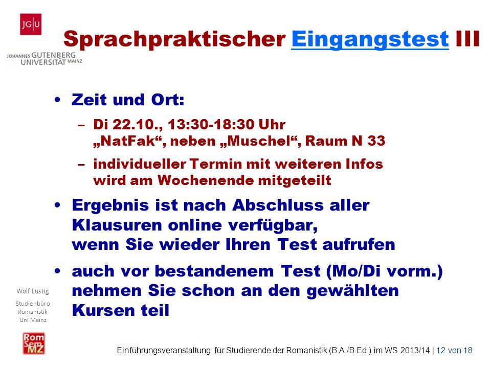 Wolf Lustig Studienbüro Romanistik Uni Mainz Einführungsveranstaltung für Studierende der Romanistik (B.A./B.Ed.) im WS 2013/14 | 12 von 18 Sprachprak
