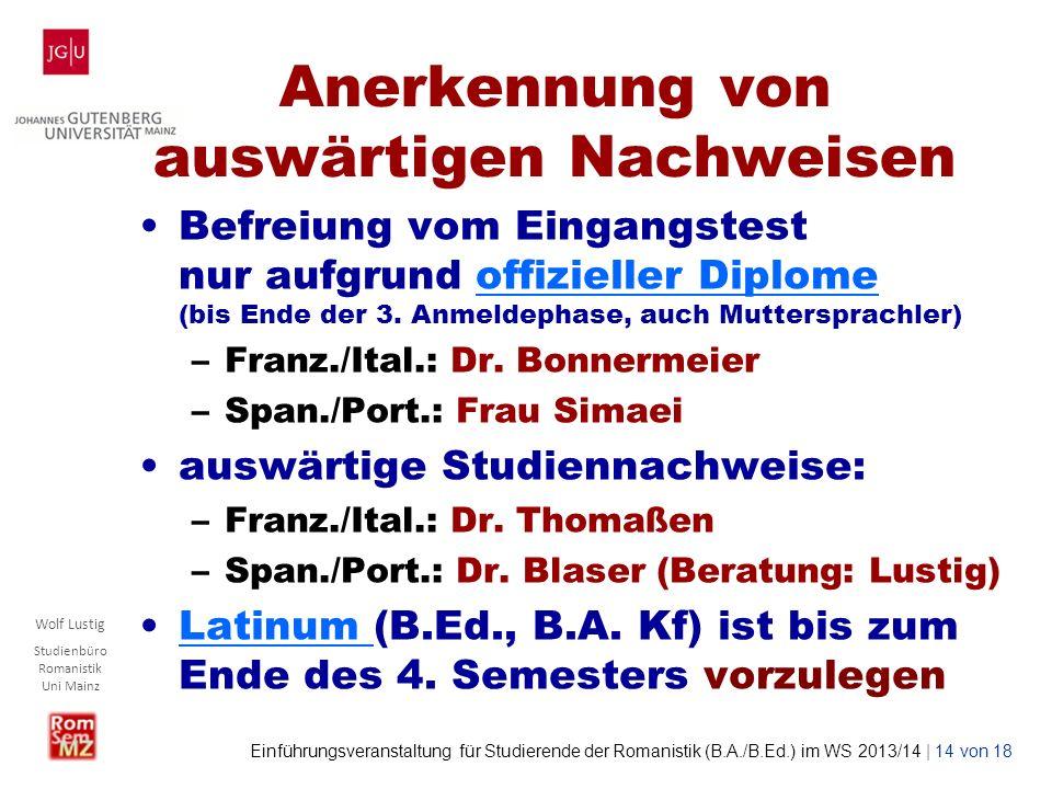 Wolf Lustig Studienbüro Romanistik Uni Mainz Einführungsveranstaltung für Studierende der Romanistik (B.A./B.Ed.) im WS 2013/14 | 14 von 18 Anerkennun