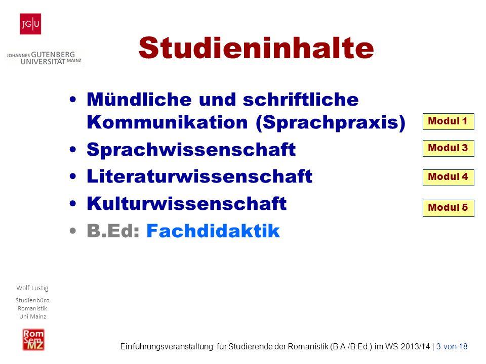 Wolf Lustig Studienbüro Romanistik Uni Mainz Einführungsveranstaltung für Studierende der Romanistik (B.A./B.Ed.) im WS 2013/14 | 3 von 18 Studieninha
