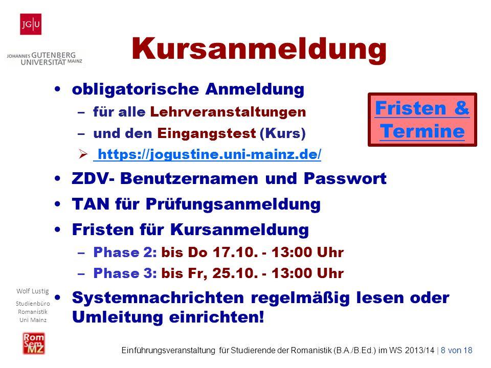 Wolf Lustig Studienbüro Romanistik Uni Mainz Einführungsveranstaltung für Studierende der Romanistik (B.A./B.Ed.) im WS 2013/14 | 9 von 18 Prüfungsanmeldung Grundlagen LitWiss.