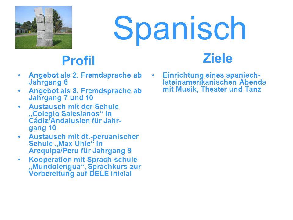 Spanisch Angebot als 2. Fremdsprache ab Jahrgang 6 Angebot als 3. Fremdsprache ab Jahrgang 7 und 10 Austausch mit der Schule Colegio Salesianos in Cád