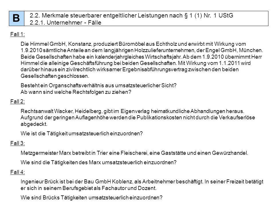 21 Fall 1: Die Himmel GmbH, Konstanz, produziert Büromöbel aus Echtholz und erwirbt mit Wirkung vom 1.9.2010 sämtliche Anteile an dem langjährigen Hol