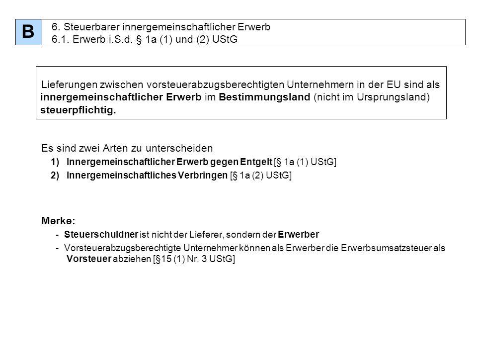 56 Lieferungen zwischen vorsteuerabzugsberechtigten Unternehmern in der EU sind als innergemeinschaftlicher Erwerb im Bestimmungsland (nicht im Urspru