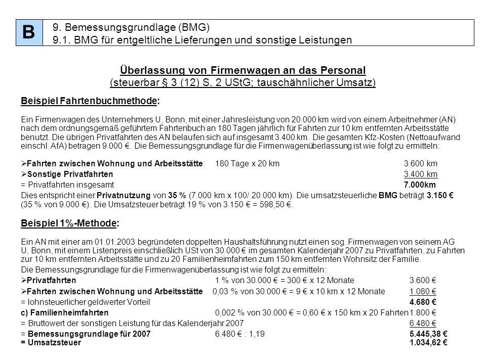 86 Überlassung von Firmenwagen an das Personal (steuerbar § 3 (12) S. 2 UStG; tauschähnlicher Umsatz) Beispiel Fahrtenbuchmethode: Ein Firmenwagen des