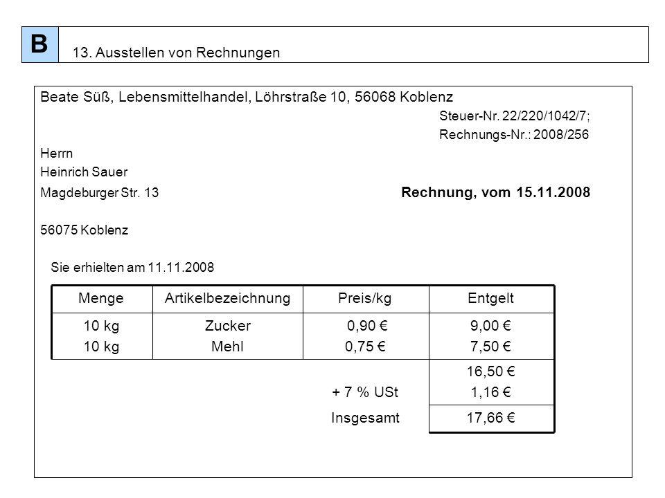 98 Beate Süß, Lebensmittelhandel, Löhrstraße 10, 56068 Koblenz Steuer-Nr. 22/220/1042/7; Rechnungs-Nr.: 2008/256 Herrn Heinrich Sauer Magdeburger Str.